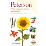 Peterson Field Guides Edible Wild Plants: Eastern/Central North America